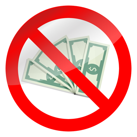 Prohibition of corruption and cash symbol. Ban corrupted sign vector, no banknote money illustration Illustration