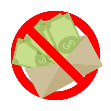 No bribe and untaxed salary, symbol ban and forbidden. Ban bribe payment, cash corruption, bribery illegal, crime with currency, financial no envelope, illustration