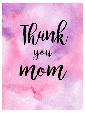 Greeting watercolor card. Mothers day.Thank you mom.Colorful hand drawn background with pink and violet colors.