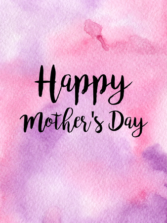 Greeting watercolor card. Happy Mother's Day. Colorful hand drawn background with pink and violet colors.