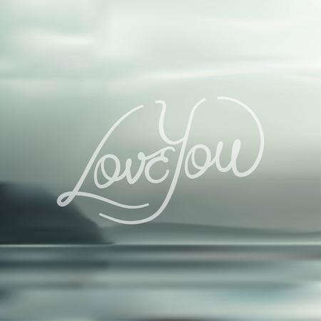 love letter: Amarte tipografía letras de la mano para el Día de San Valentín en el fondo borroso de la orilla del mar brumoso. Ilustración del vector.