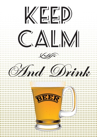 glass of beer with the inscription keep calm and drink beer Vector