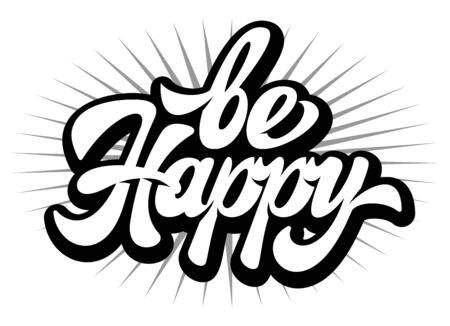 Vector monochrome illustration with calligraphic inscription call to be happy. Иллюстрация