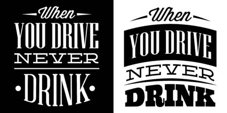 Vector quote in retro style with warning about the dangers of driving while intoxicated.