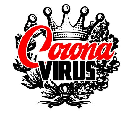 Vector illustration with crown, wreath and stylish lettering. Coronovirus Warning. 向量圖像