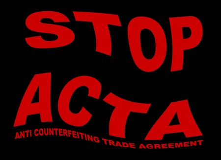 stop ACTA - anti-counterfeiting trade agreement Stock Photo - 12257824