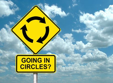 going nowhere: Going in circles and getting nowhere?