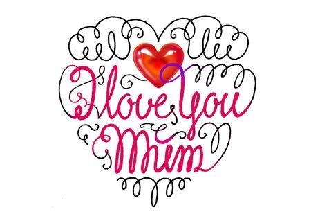 I love you Mum! (1)