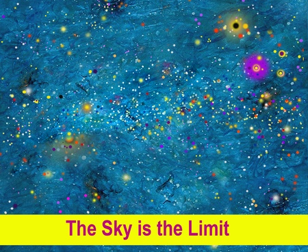 The Sky is the Limit. Unless....