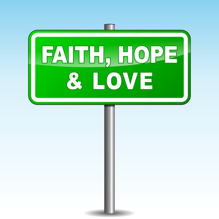 unconditional: Vector illustration of faith, hope and love green signpost Illustration