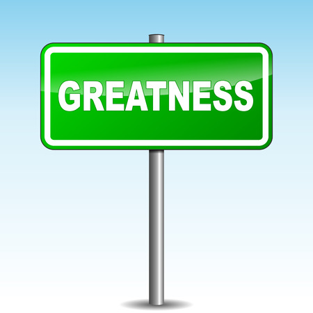 greatness: Vector illustration of greatness green signpost on sky background Illustration