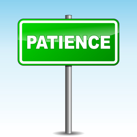 patience: Vector illustration of green patience signpost