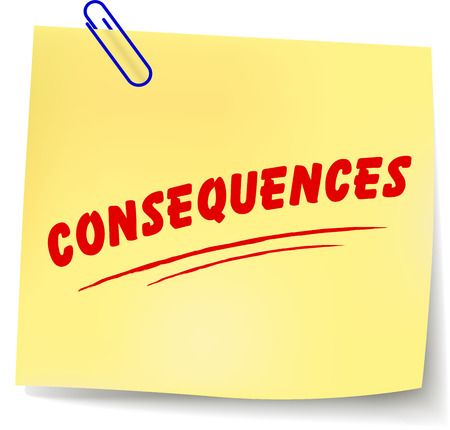 consequences: illustration of consequences message on white background Illustration
