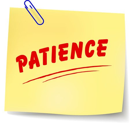 patience: Vector illustration of patience paper message on white background