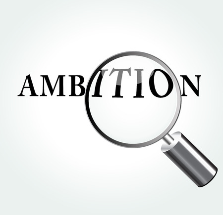 ambition: Vector illustration of ambition concept with magnifying