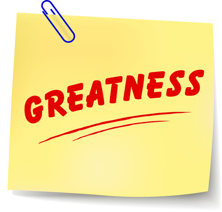 greatness: Vector illustration of greatness paper message on white background Illustration