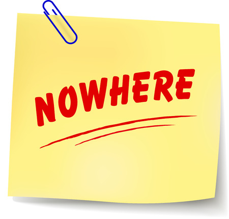 nowhere: Vector illustration of nowhere paper message on white background