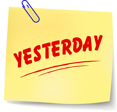 yesterday: Vector illustration of yesterday paper message on white background Illustration