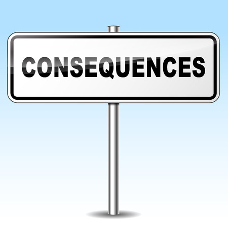 consequences: Illustration of consequences sign on sky background
