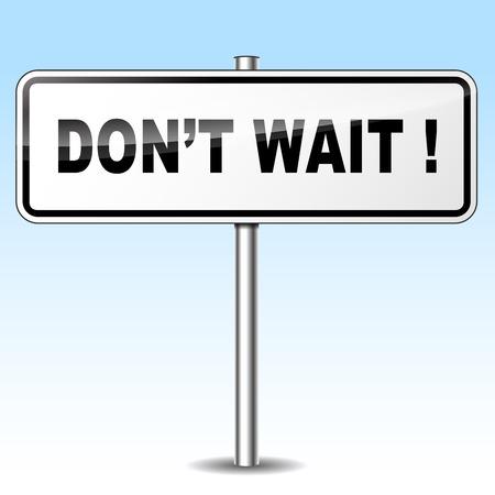 impatient: Illustration de cesser d'attendre signe sur fond de ciel Illustration