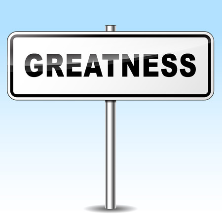 greatness: Illustration of greatness sign on sky background