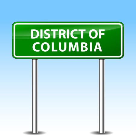 district columbia: illustration of district of columbia green metal road sign