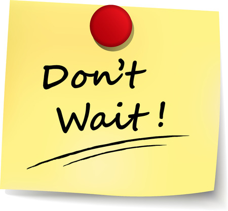 make a call: illustration of dont wait yellow note on white background