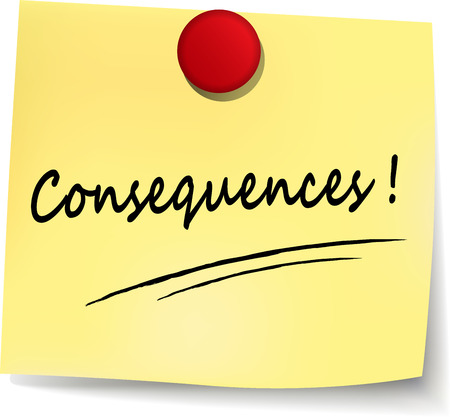 consequences: illustration of consequences yellow note on white background Illustration