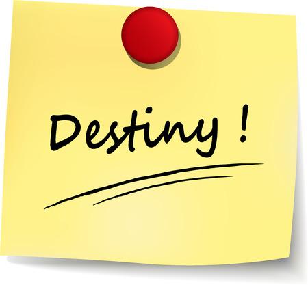 destiny: illustration of destiny note on white background Illustration