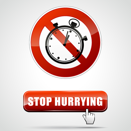 hurrying: Illustration of stop hurrying sign and button concept