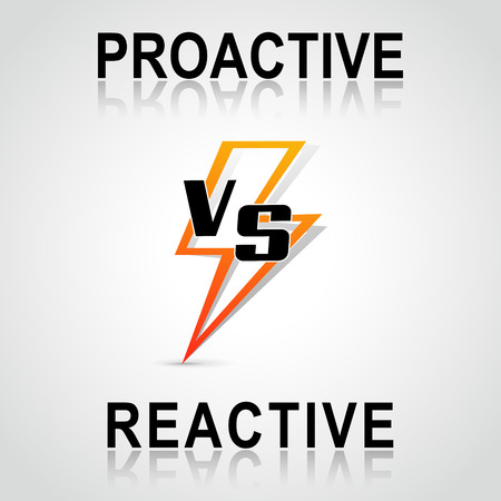 reactive: Illustration of decision between proactive and reactive