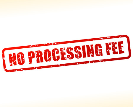 fee: Illustration of no processing fee text buffered on white background Illustration