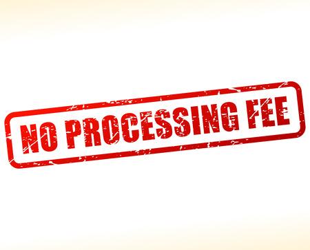 Illustrazione di nessun testo tassa di elaborazione tamponato su sfondo bianco