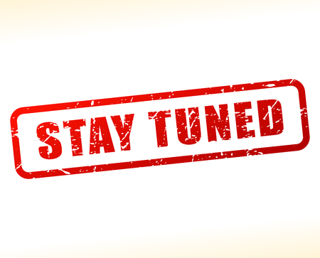 tuned: Illustration of stay tuned text buffered on white background Illustration