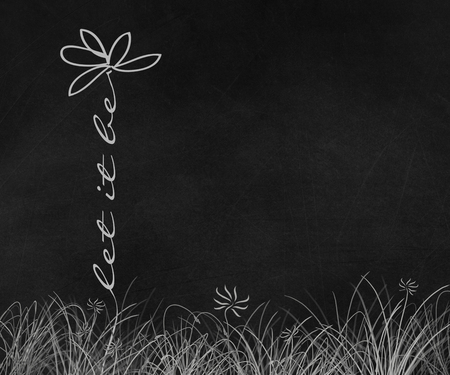 daisy flower illustration with let it be phrase stem in grass on black chalkboard