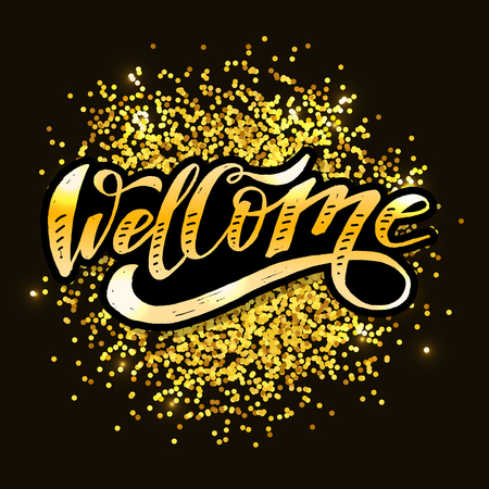 Welcome lettering Calligraphy Brush Text Holiday Vector Sticker illustration Gold