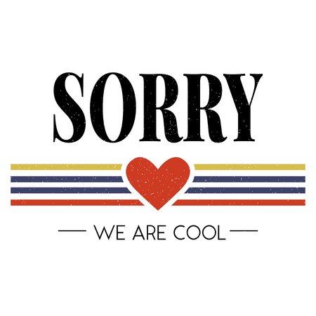 slogan Sorry Cool phrase graphic vector Print Fashion lettering Illustration