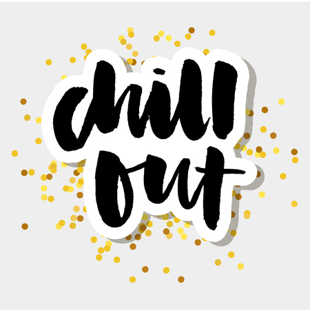 slogan Chill Out phrase graphic vector Print Fashion lettering
