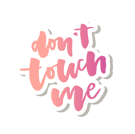 slogan Don't touch me phrase graphic vector Print Fashion lettering