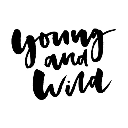 slogan Young and wild graphic vector Print Fashion lettering