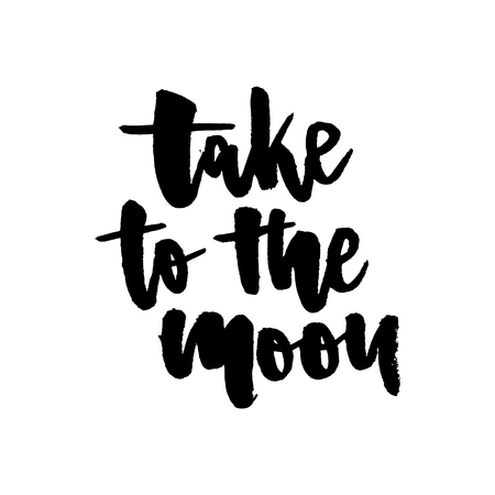 slogan Take to the moon graphic vector Print Fashion lettering