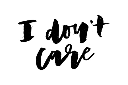 slogan I don't care phrase graphic vector Print Fashion lettering