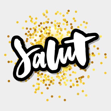 slogan Salut lettrage calligraphie texte brosse encre noire mode france