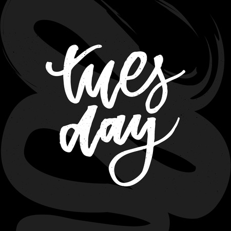 Tuesday - inspirational lettering design for posters, flyers, t-shirts, cards, invitations, stickers, banners. Hand painted brush pen modern calligraphy isolated on white Ilustração