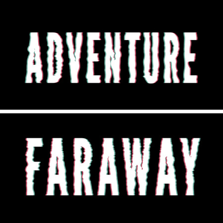 Adventure Faraway slogan, Holographic and glitch typography, tee shirt graphic