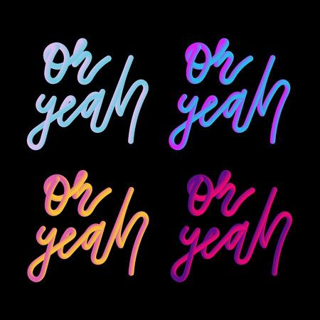 Oh yeah 3D slogan modern Fashion Slogan for T-shirt graphic vector Print set