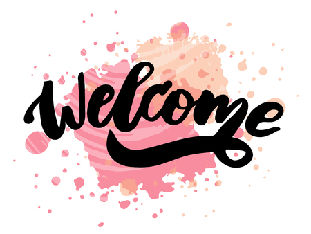 Lettering with phrase Welcome. Vector illustration. watercolor lettering calligraphy brush