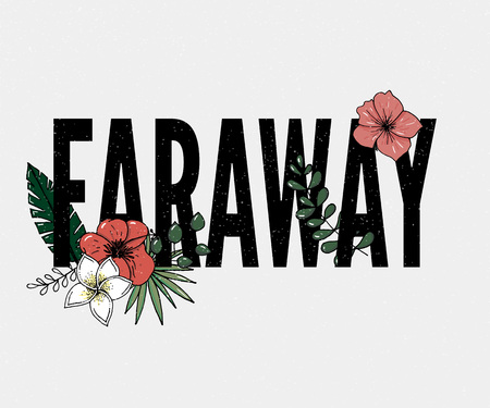 fARAWAY slogan. Perfect for pin, card, t-shirt design, poster, sticker print Vector Illustration