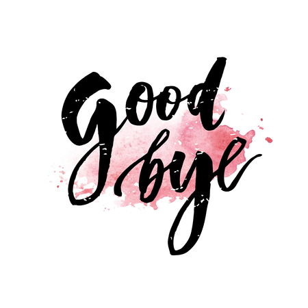 Goodbye Lettering Calligraphy Phrase Bye Vector Watercolor Illustration