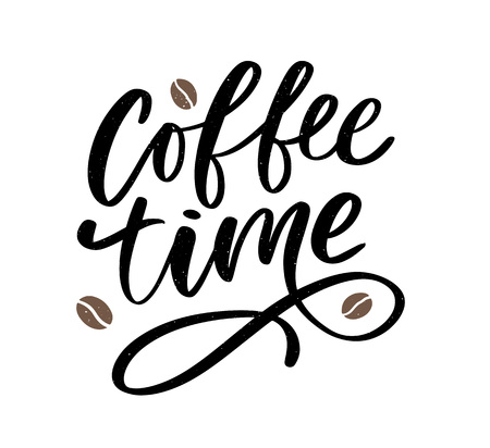 Coffee time card. Hand drawn positive quote. Modern brush calligraphy. Hand drawn lettering background. Ink illustration. Isolated on white background.